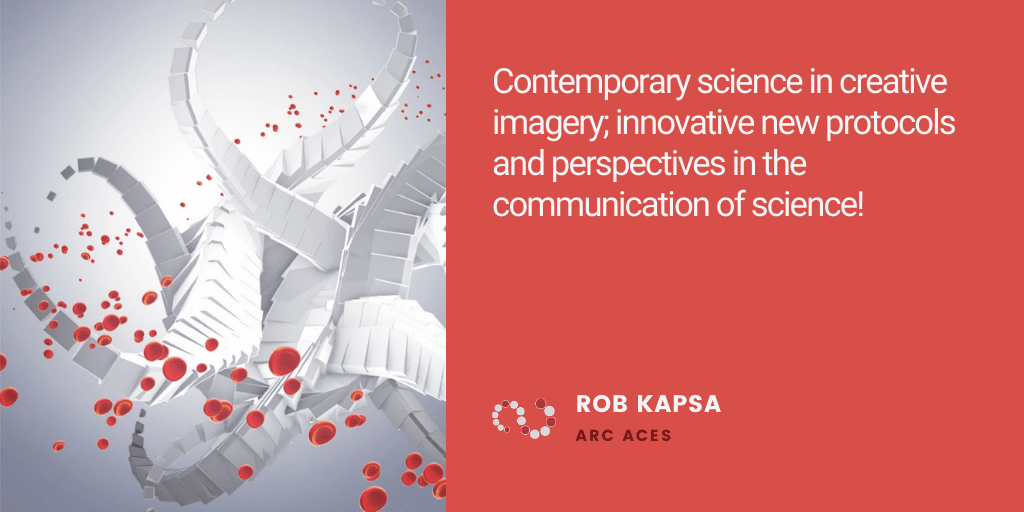 Testimonial: Contemporary science in creative imagery; innovative new protocols and perspectives in the communication of science! - Rob Kapsa, Australian Centre of Excellence for Electromaterials Science